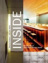 Inside: Interiors of Concrete Stone Wood
