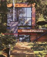 Wood Houses: Spaces for Contemporary Living and Working