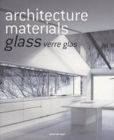 Architecture Materials: Glass. Verre. Glas