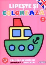 Lipeste si coloreaza 2 - Primele cuvinte in romana-engleza 4-6 ani