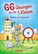 66 Übungen für die 1. Klasse: Mathe und Deutsch