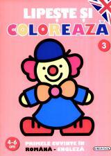 Lipeste si coloreaza 3 - Primele cuvinte in romana-engleza 4-6 ani