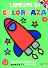 Lipeste si coloreaza 4 - Primele cuvinte in romana-engleza 4-6 ani