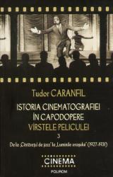 Istoria cinematografiei in capodopere. Virstele peliculei. Vol. 3.