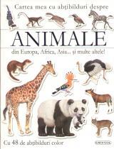 Cartea mea cu abţibilduri despre animale din Europa, Africa, Asia... şi multă altele!