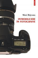 Introducere în fotografie. Ghidul fotografului amator