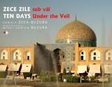Zece zile sub văl/ Ten Days Under the Veil