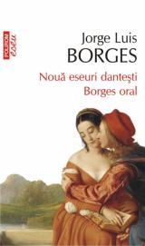 Nouă eseuri danteşti. Borges oral