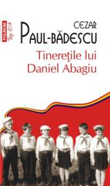 Tinereţile lui Daniel Abagiu