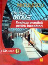 On the Move. Engleza practică pentru începători + CD audio