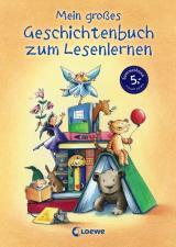 Mein großes Geschichtenbuch zum Lesenlernen