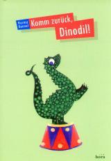 Komm zurück, Dinodil!