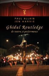 Ghidul Routledge de teatru şi performance