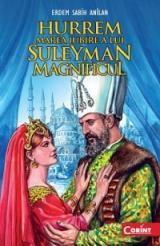 Hurrem, marea iubire a lui Suleyman Magnificul