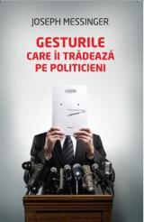 Gesturile care îi trădează pe politicieni