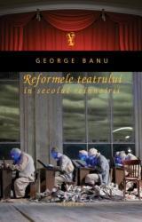 Reformele teatrului în secolul reînnoirii
