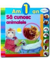 Am 1 an: Să cunosc animalele