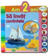 Am 2 ani: Să învăţ cuvintele